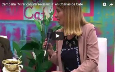 Campaña «Mirar con Perseverancia» en 'Charlas de Café'